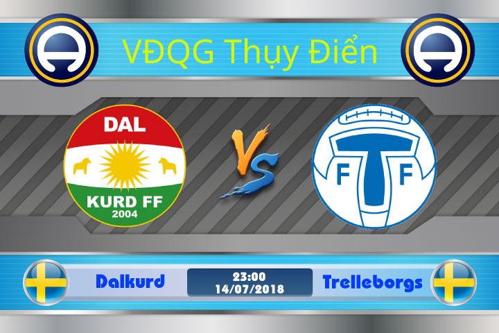 Soi kèo Dalkurd vs Trelleborgs 23h00, ngày 14/7: Đại chiến nhóm dưới