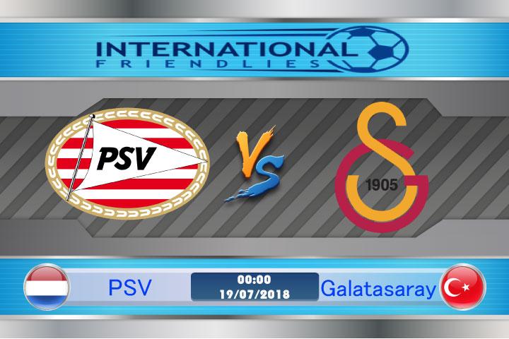 Soi kèo PSV vs Galatasaray 00h00, ngày 19/7: Tân vương đối mặt