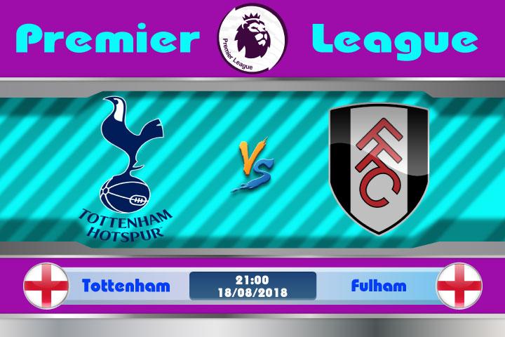 Soi kèo Tottenham vs Fulham 21h00, ngày 18/8: Tân binh gặp nạn