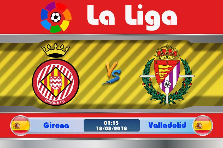Soi kèo Girona vs Valladolid 01h15, ngày 18/8: Hội ngộ bất ngờ
