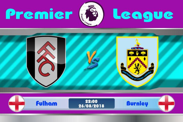 Soi kèo Fulham vs Burnley 22h00, ngày 26/8: Tận dụng lợi thế