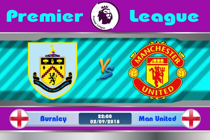 Soi kèo Burnley vs Manchester United 22h00, ngày 02/9: Quỷ Đỏ thức giấc