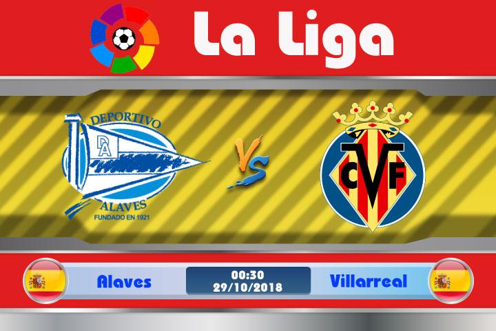 Soi kèo Alaves vs Villarreal 00h30, ngày 29/10: Tiếp bước thăng hoa