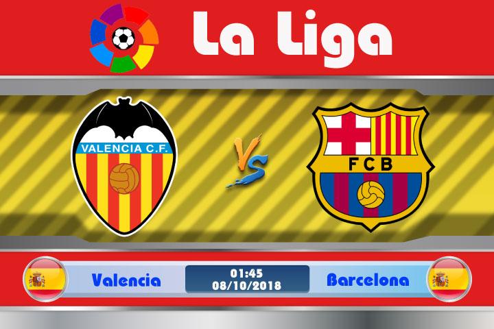 Soi kèo Valencia vs Barcelona 01h45, ngày 8/10: Tạo nên khoảng cách