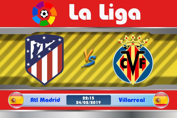 Soi kèo Atletico Madrid vs Villarreal 22h15 ngày 24/02: Khắc tinh lớn nhất