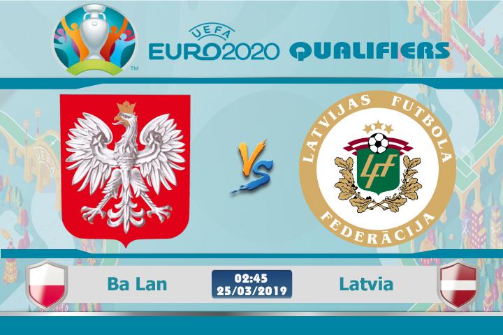 Soi kèo Euro Ba Lan vs Latvia 02h45 ngày 25/03: Đại bàn trắng tất thắng