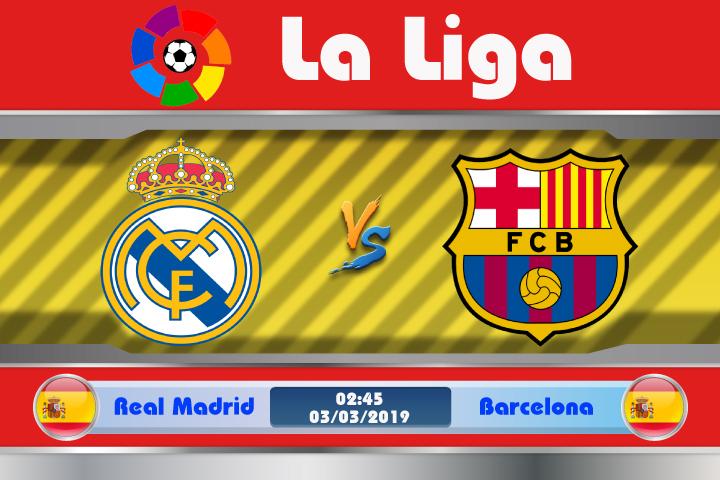 Soi kèo Real Madrid vs Barcelona 02h45 ngày 03/03: Thừa thắng xông lên