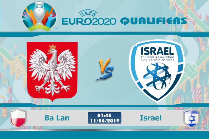 Soi kèo Ba Lan vs Israel 01h45 ngày 11/06: Cạnh tranh ngôi đầu bảng