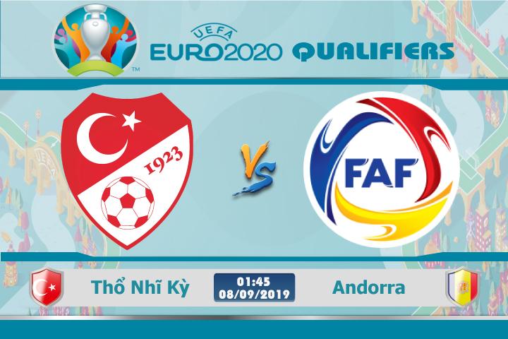 Soi kèo Thổ Nhĩ Kỳ vs Andorra 01h45 ngày 08/09: Không còn động lực