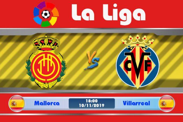 Soi kèo Mallorca vs Villarreal 18h00 ngày 10/11: Tôn trọng đối thủ