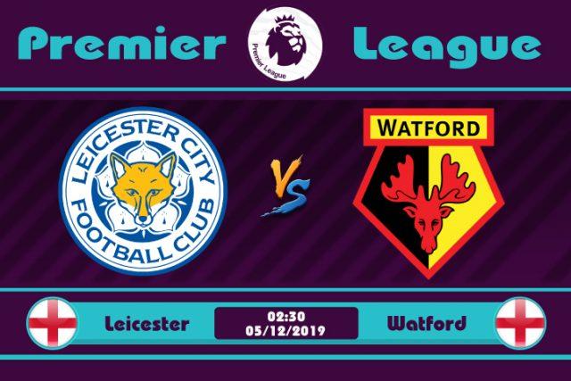 Soi kèo Leicester vs Watford 02h30 ngày 05/12: Phong độ trái ngược