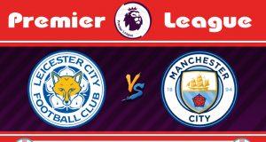 Soi kèo Leicester vs Man City 00h30 ngày 23/02: Cẩn tắc vô ưu