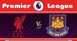 Soi kèo Liverpool vs West Ham 03h00 ngày 25/02: Khó lòng cản phá