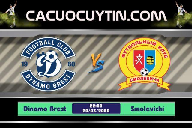 Soi kèo Dinamo Brest vs Smolevichi 22h00 ngày 20/03: Diện kiến nhà vô địch