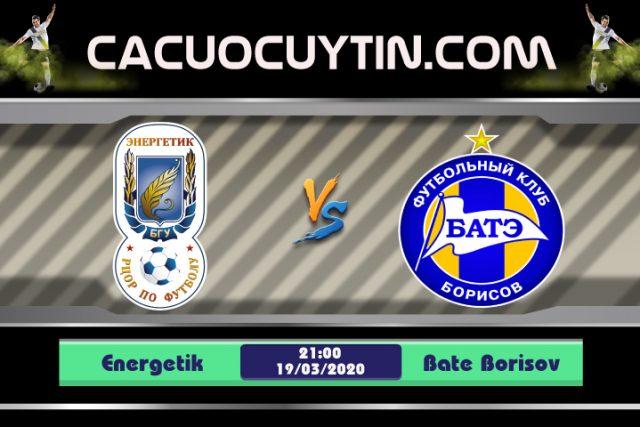 Soi kèo Energetik vs BATE Borisov 21h00 ngày 19/03: Khởi đầu vất vã