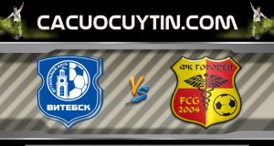 Soi kèo Vitebsk vs Gorodeja 18h00 ngày 21/03: Khởi đầu vừa ý