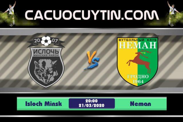 Soi kèo Isloch Minsk vs Neman 20h00 ngày 21/03: Kết quả bỏ ngỏ