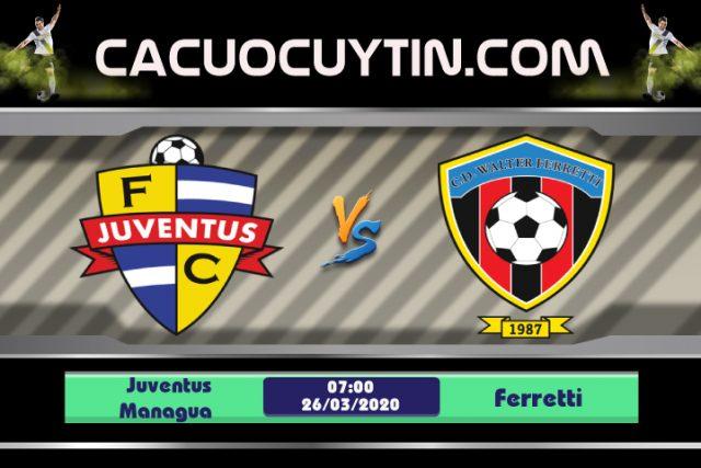 Soi kèo Juventus Managua vs Ferretti 07h00 ngày 26/03: Thủ đô có biến