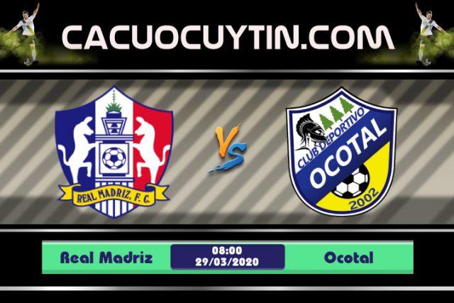Soi kèo Real Madriz vs Ocotal 08h00 ngày 29/03: Lợi thế sân nhà