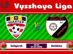 Soi kèo Shakhtyor Soligorsk vs Belshina 00h00 ngày 23/05: Đắc thắng