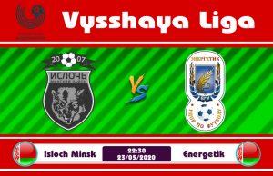 Soi kèo Isloch Minsk vs Energetik 22h30 ngày 23/05: Đối thủ khắc tinh