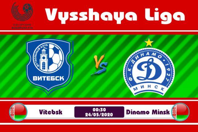 Soi kèo Vitebsk vs Dinamo Minsk 00h30 ngày 24/05: Đừng vội chắc ý
