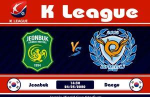 Soi kèo Jeonbuk Hyundai vs Daegu 14h30 ngày 24/05: Đội khách khó chịu
