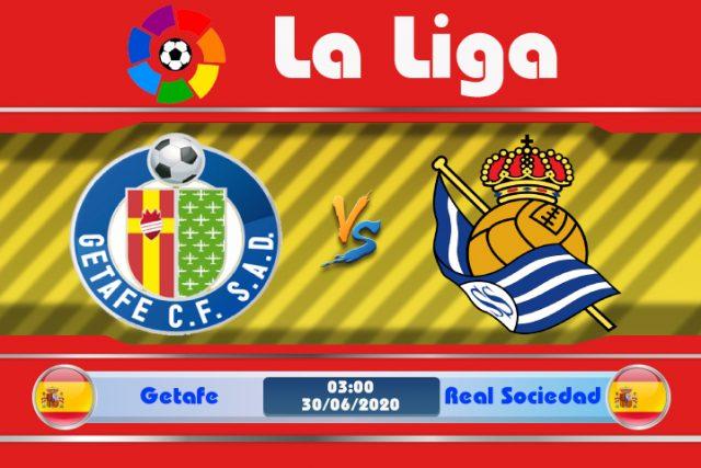 Soi kèo Getafe vs Real Sociedad 03h00 ngày 30/06: Niềm tin đặt đúng chỗ