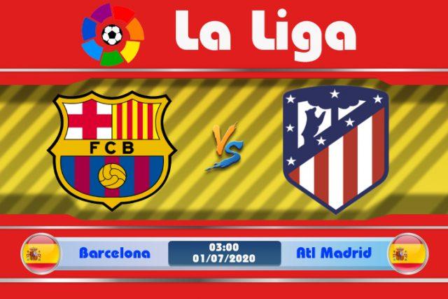 Soi kèo Barcelona vs Atletico Madrid 03h00 ngày 01/07: Trở lại vùng tử địa