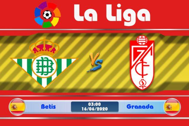 Soi kèo Betis vs Granada 03h00 ngày 16/06: Đối thủ khó chơi