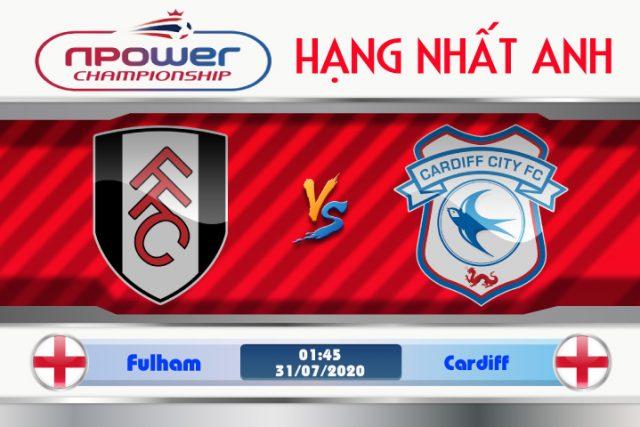 Soi kèo Fulham vs Cardiff 01h45 ngày 31/07: Nhiệm vụ bất khả thi
