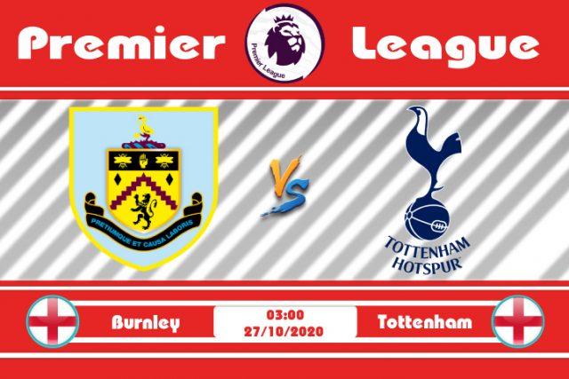 Soi kèo Burnley vs Tottenham 03h00 ngày 27/10: Chiến thắng nhẹ nhàng